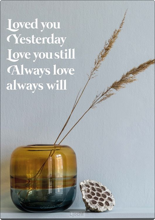 Interieurbord 'Loved you yesterday'